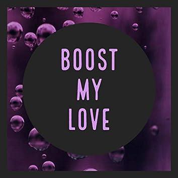 Boost My Love