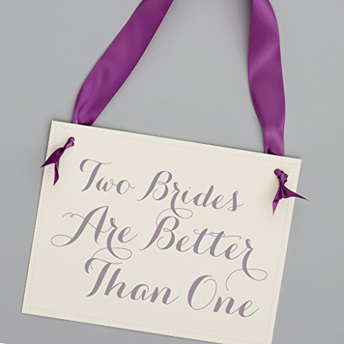 Two Brides are Better Than One Sign for Lesbian Wedding LGBTQ Friendly Accessory in Custom Colors