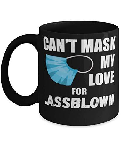 N\A Cant Mask My Love For Glassblowing Taza de café de 11 oz, Negro