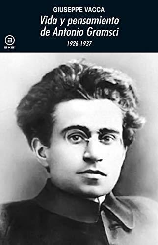 Vida y Pensamiento de Antonio Gramsci (1926-1937): 374 (Universitaria)