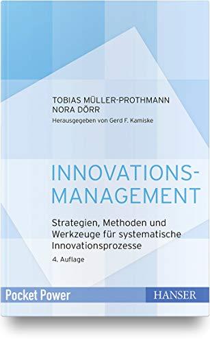 Innovationsmanagement: Strategien, Methoden und Werkzeuge für systematische Innovationsprozesse (Pocket Power)