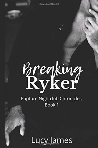 Breaking Ryker: A dark romance novella (Rapture Nightclub Chronicles Book1)