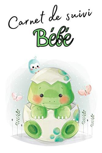 Carnet de suivi de bébé: Bébé dino dans son oeuf - Carnet de liaison nounou parent – Journal de bord nourrisson - 4 mois pour le suivi de ... – Petit format 15.24 x 22.86 cm – 134 pages