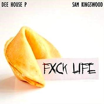 FXCK LIFE