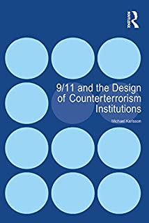9/11 and the Design of Counterterrorism Institutions (English Edition)