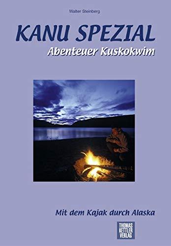 Kanu Spezial Abenteuer Kuskokwim , Mit dem Kajak durch Alaska