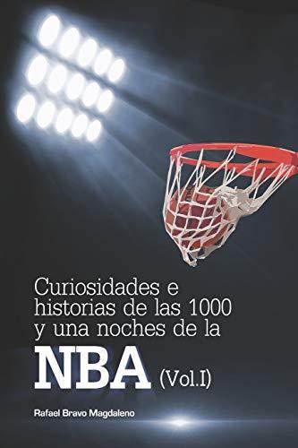 Curiosidades e historias de las 1000 y una noches de la NBA (Vol. I)