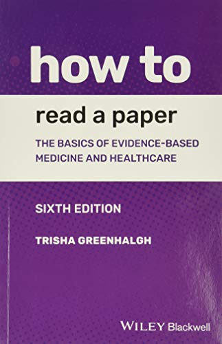 Compare Textbook Prices for How to Read a Paper: The Basics of Evidence-based Medicine and Healthcare 6 Edition ISBN 9781119484745 by Greenhalgh, Trisha