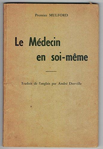 Prentice Mulford Le Mdecin En Soi Mme Traduit De Langlais Par M Andr Durville