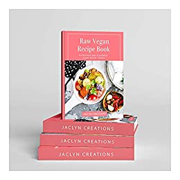 Jaclyn Creations Raw Vegan Recipe Book by [Jaclyn Rae]
