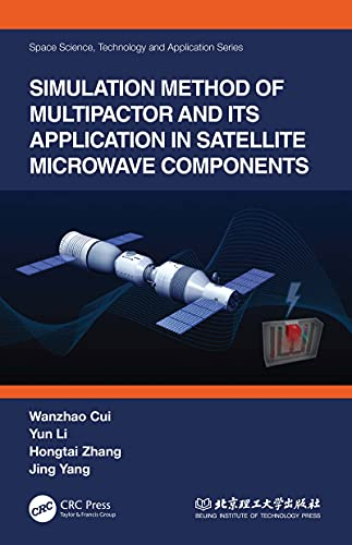 Simulation Method of Multipactor and Its Application in Satellite Microwave Components (Space Science, Technology and Application Series)