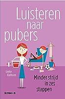 Luisteren naar pubers: Minder strijd in zes stappen