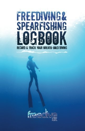Freediving & spearfishing logbook: Track and record your breath-hold diving by Ian Donald (2013-06-06)