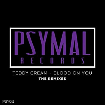 Blood On You Remixes