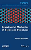 Experimental Mechanics of Solids and Structures (Focus: Mechanical Engineering and Solid Mechanics)
