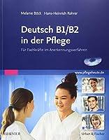 Deutsch B1/B2 in der Pflege: Fuer Fachkraefte im Anerkennungsverfahren