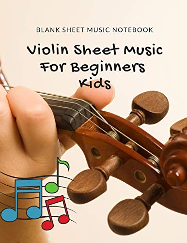 Violin Sheet Music For Beginners Kids - Blank Sheet Music Notebook: Perfect for Music Instruction Study, Composition, Songwriting Book, Table of Contents with Page Numbers White Paper 8.5x11 109 Pages
