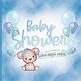 Baby Shower Libro Degli Ospiti: Decorazione Ragazzo Boy Blu Verde Orsetto & Palloncini I Illustrato a Colori I Domande e desideri creativi I Regalo per la festa del bambino/bimbo I Per i Genitori