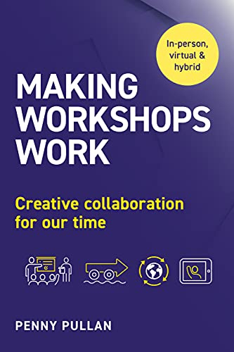 Making Workshops Work: Creative collaboration for our time