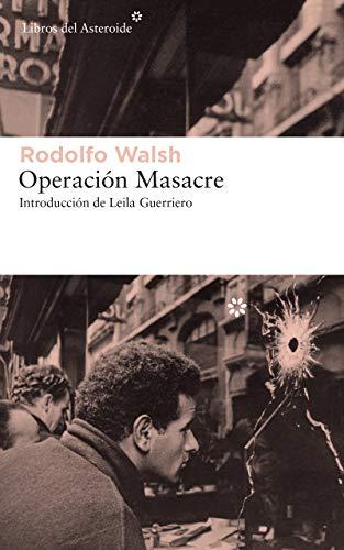 Operación Masacre (Libros del Asteroide nº 203)