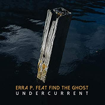 Undercurrent (feat. Find The Ghost)