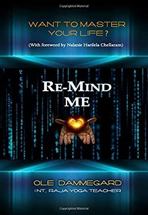 Re-Mind Me: Become the Master of your Life