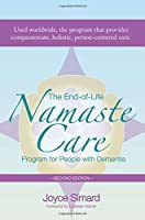 The End-of-Life Namaste Care Program for People with Dementia by Joyce Simard MSW(2013-05-15)