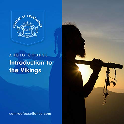 Introduction to the Vikings                   By:                                                                                                                                 Centre of Excellence                               Narrated by:                                                                                                                                 Brian Greyson                      Length: 2 hrs and 7 mins     Not rated yet     Overall 0.0