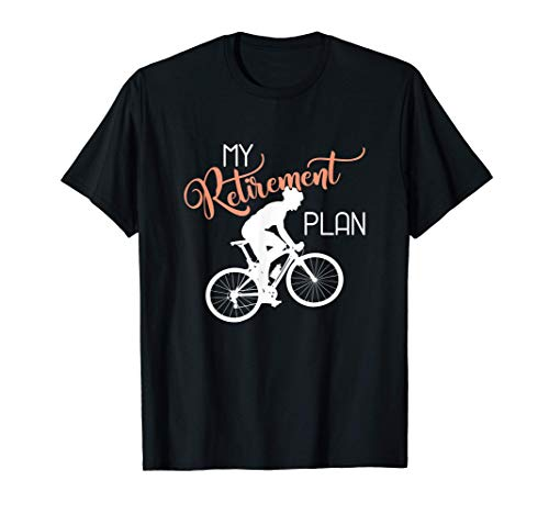Mountain Bike Cyclist - My Retirement Plany Bicycle T-Shirt