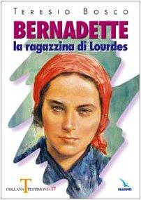Bernadette La Ragazzina Di Lourdes