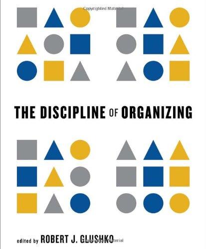 The Discipline of Organizing (The MIT Press)