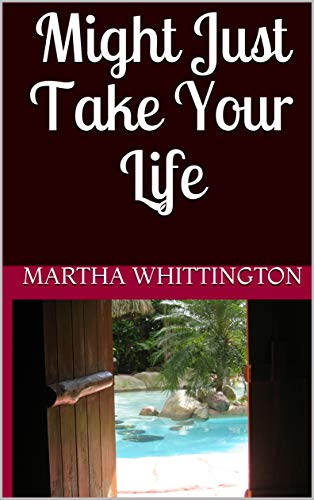 Might Just Take Your Life (MW's Tales) (English Edition)