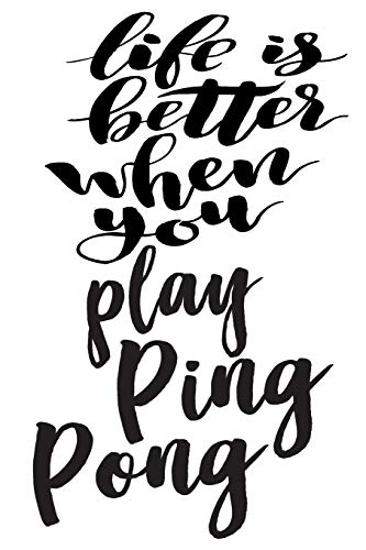 Life is Better When You Play Ping Pong