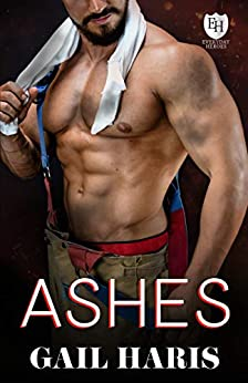 Ashes: An Everyday Heroes Novel (The Everyday Heroes World) by [Gail Haris, KB Worlds]