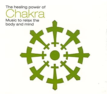 The Healing Power Of Chakra (Music To Relax The Body And Mind)