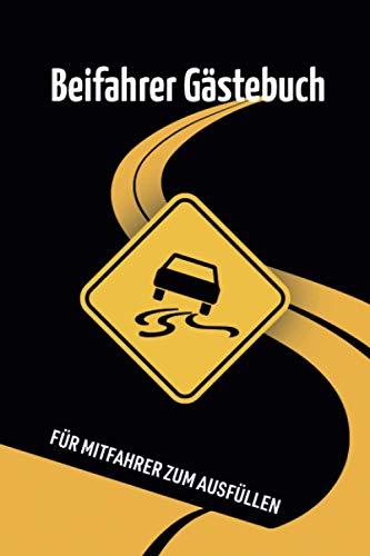 Beifahrer Gästebuch - für Mitfahrer zum Ausfüllen: Das perfekte Fahranfänger Geschenk zum...