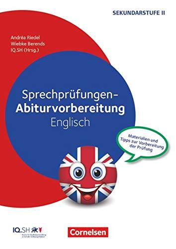 Abiturvorbereitung Fremdsprachen - Englisch: Sprechprüfungen - Materialien und Tipps zur Vorbereitung der Prüfung - Kopiervorlagen