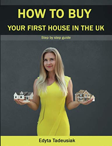 HOW TO BUY YOUR FIRST HOUSE IN THE UK