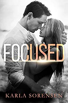 Focused: A hate to love sports romance by [Karla Sorensen]