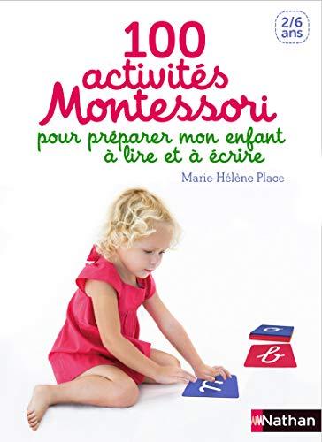 100 activités pour préparer mon enfant à lire et à écrire - pédagogie Montessori