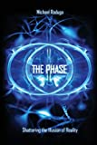 The Phase: Shattering the Illusion of Reality [Idioma Inglés]...