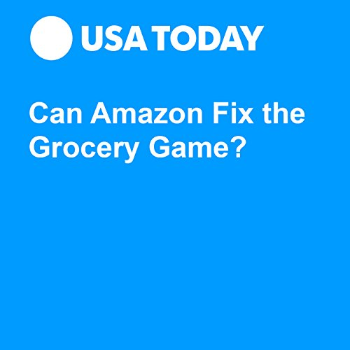 Can Amazon Fix the Grocery Game? audiobook cover art