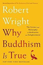 Why Buddhism is True: The Science and Philosophy of Meditation and Enlightenment Book Cover