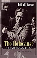 The Holocaust in American Film (Judaic Traditions in Literature, Music, and Art)