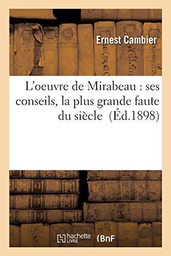 L'oeuvre de Mirabeau : ses conseils, la plus grande faute du siècle