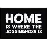 MoonWorks® Felpudo con texto en inglés 'Home is Where The Jogginghose is lustiger impreso, antideslizante y lavable, color negro, 60 x 40 cm