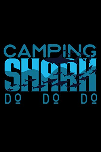 Camping Shark Do Do Do: Camping Lined Notebook incl. Table of Contents on 120 Pages   Camping Camping Journal   Gift Idea for Motor home, vacation, camper van and motor home