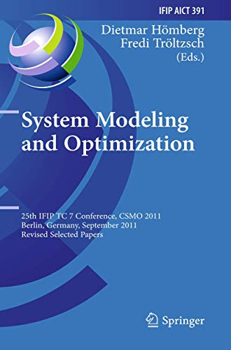 System Modeling and Optimization: 25th IFIP TC 7 Conference, CSMO 2011, Berlin, Germany, September 12-16, 2011, Revised Selected Papers (IFIP Advances ... and Communication Technology, Band 391)