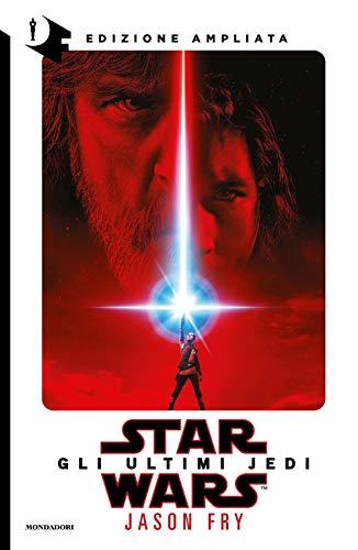 Star Wars. Gli ultimi Jedi. Ediz. ampliata