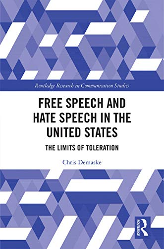 Free Speech and Hate Speech in the United States: The Limits of Toleration (Routledge Research in Communication Studies) (English Edition)